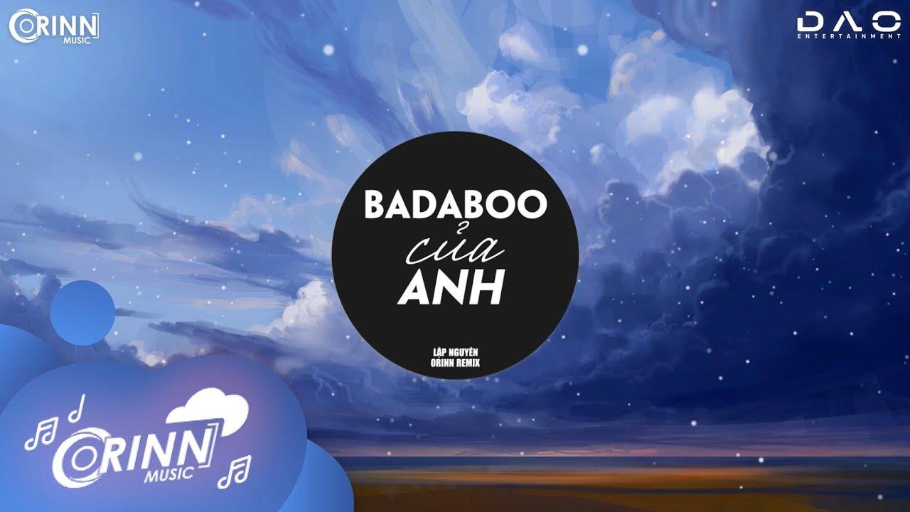 BADABOO Của Anh (Orinn Remix) - Lập Nguyên | Nhạc Trẻ Remix Hot Tik Tok Gây Nghiện Hay Nhất 2021