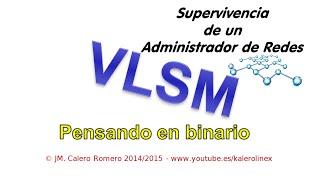 VLSM03: Cisco Systems. Ejemplo VLSM básico III. Pensando en binario.