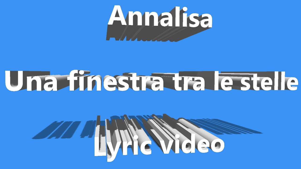 Annalisa una finestra tra le stelle testo lyric video youtube - Una finestra tra le stelle testo ...