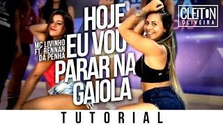 Hoje Eu Vou Parar na Gaiola - MC Livinho ( TUTORIAL ) Cleiton Oliveira / IG: @CLEITONRIOSWAG