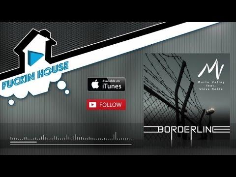 Mario Valley ft. Steve Noble  Borderline