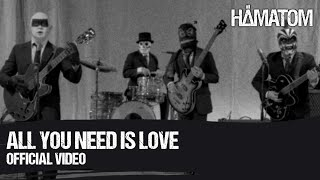 Смотреть клип Hämatom - All You Need Is Love