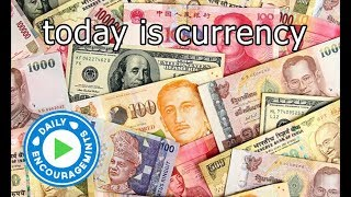 Today Is Currency - Daily EncourageMints