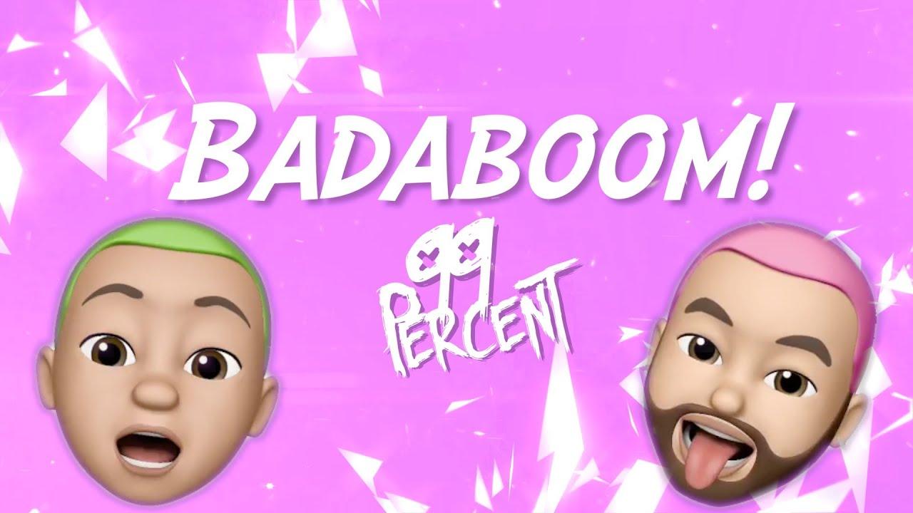 99 Percent - Badaboom! (Lyric Video)  *TOP TIK TOK DANCE SONGS 2020*