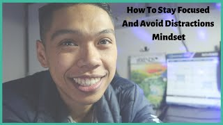 How To Stay Focused And Avoid Distractions Mindset