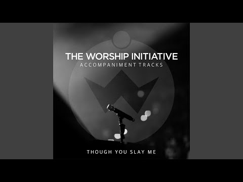 Though You Slay Me (Accompaniment Track)