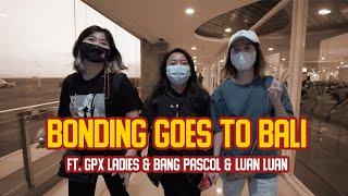 BONDING GPX LADIES FT GPX LADIES, LUAN LUAN & BANG PASCOL - Fanny Cynthia
