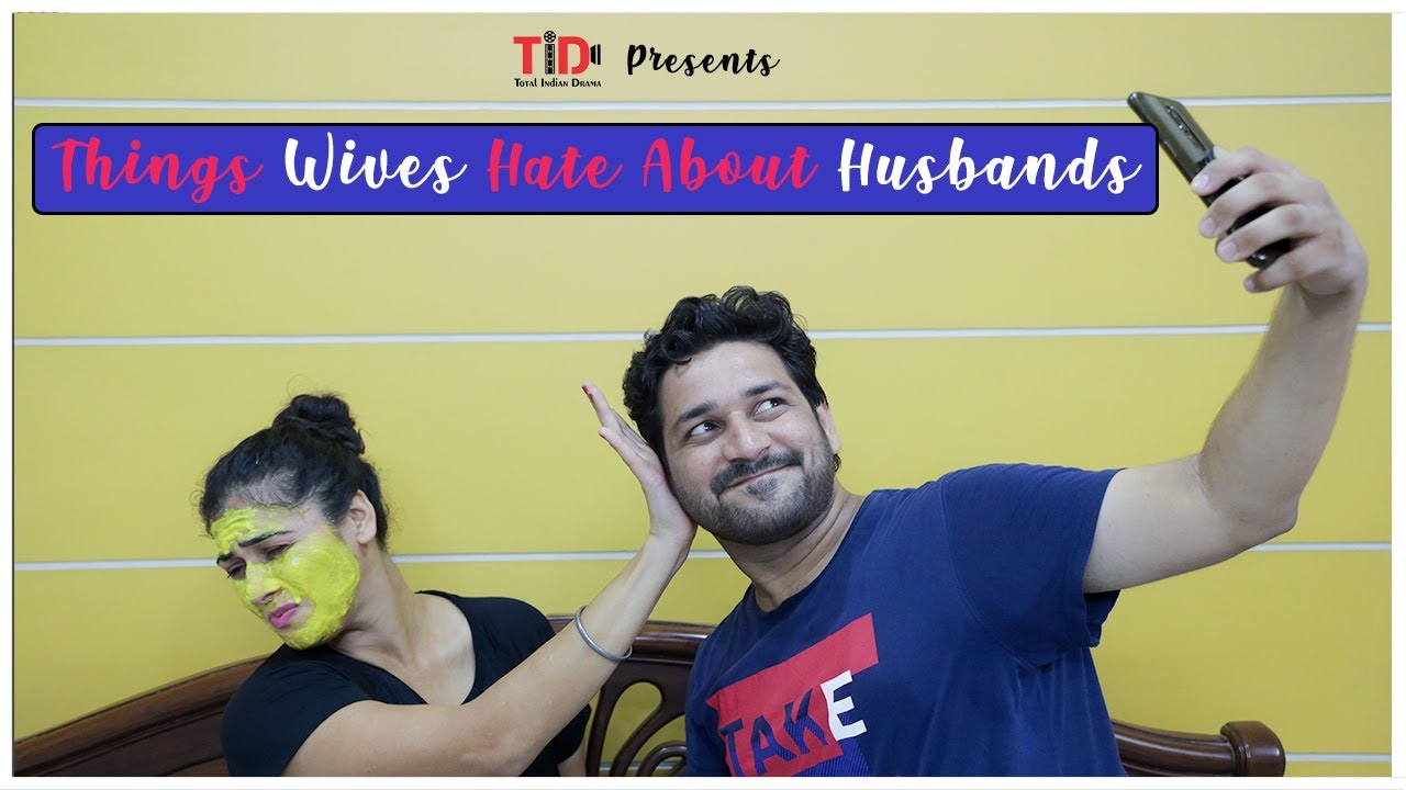 TID | Things Wives hate about Husbands | Ft. Rohan Sharma and Teejay Kaur