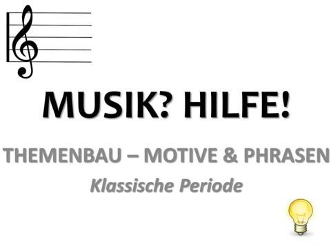 [MUSIK] Motive & Phrasen - die klassische Periode - THEMENBAU