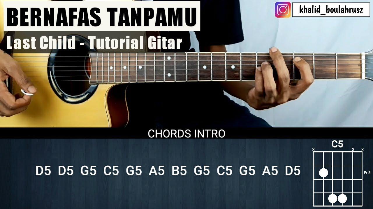 Tutorial Gitar Bernafas Tanpamu - LAST CHILD (Chord Asli)