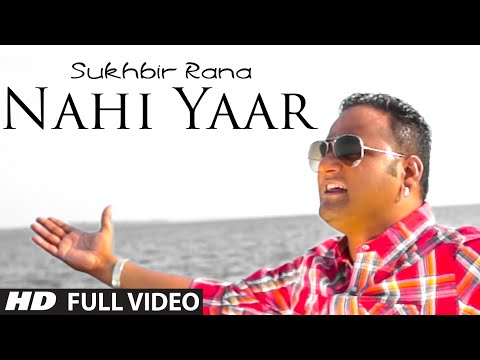 """Nahi Yaar"" Full Video | Sukhbir Rana | Rajwinder Singh, Sajid Salaam | T-Series Apnapunjab"