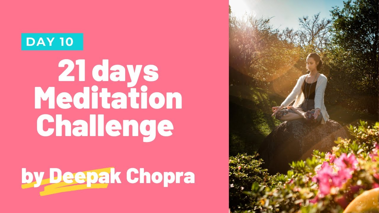 21 Days of Abundance Meditation by Deepak Chopra - Day 10 ...