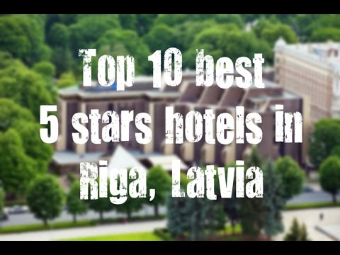 Top 10 best 5 stars hotels in Riga, Latvia sorted by Rating Guests