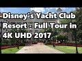 Disney's Yacht Club Resort | Full Tour in 4K | 2017 | Walt Disney World