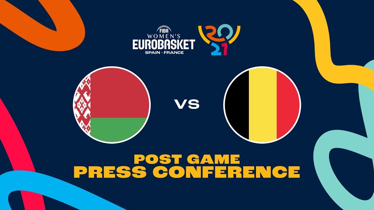 Belarus v Belgium - Press Conference   FIBA Women's EuroBasket 2021 Final Round
