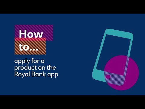 How to apply for a product on the Royal Bank app   Royal Bank
