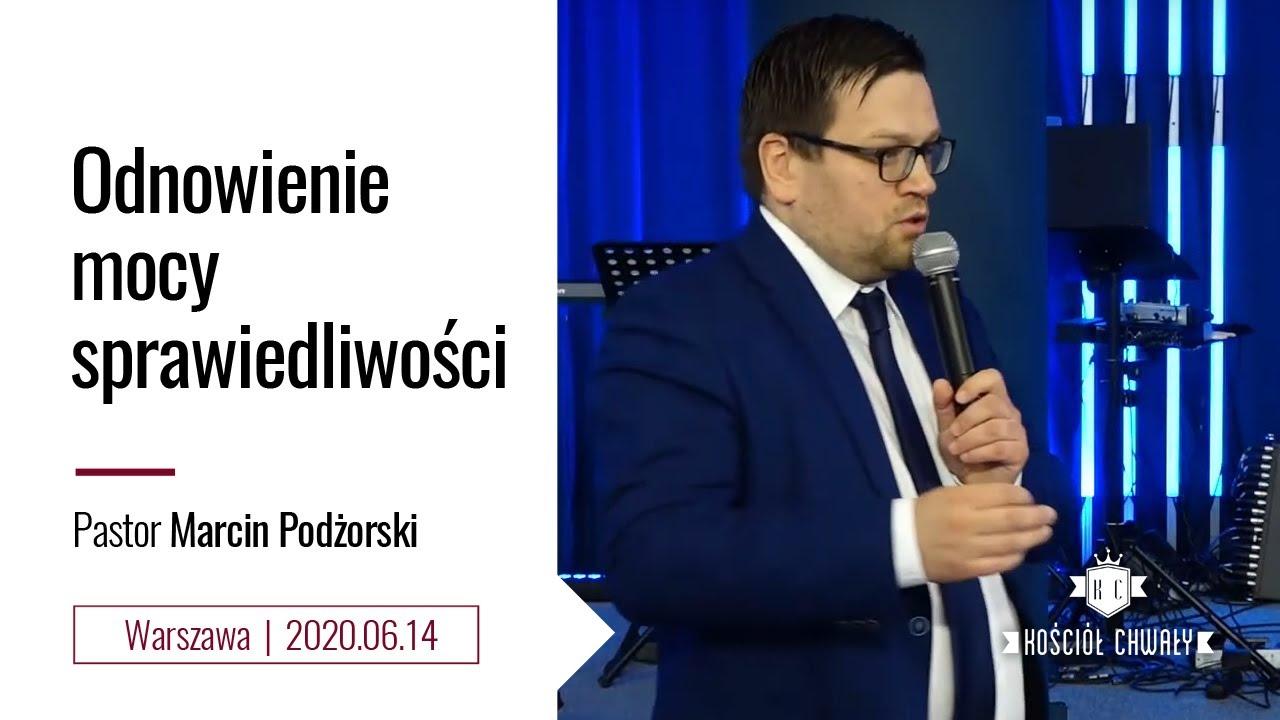 """""""Odnowienie mocy sprawiedliwości"""" - pastor Marcin Podżorski / 14.06.2020 r."""