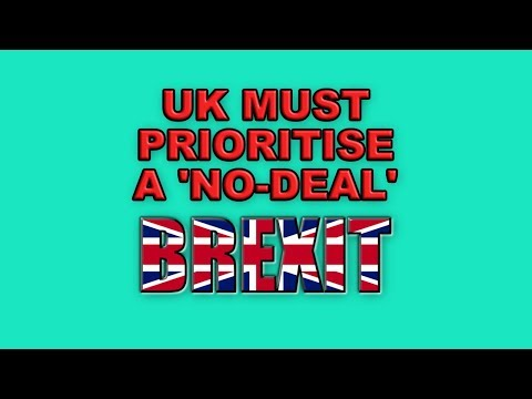 ❗️UK Must Prioritise a No Deal Brexit❗️