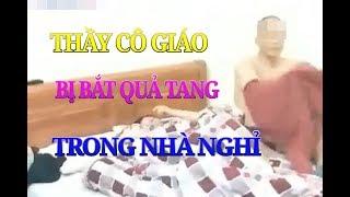 Clip Thầy cô giáo bị bắt quả tang trong nhà nghỉ ở huyện Chi Lăng
