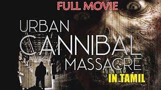 Urban Cannibal  Massacre Hollywood Dubbed Tamil Movie ||  Thriller movie