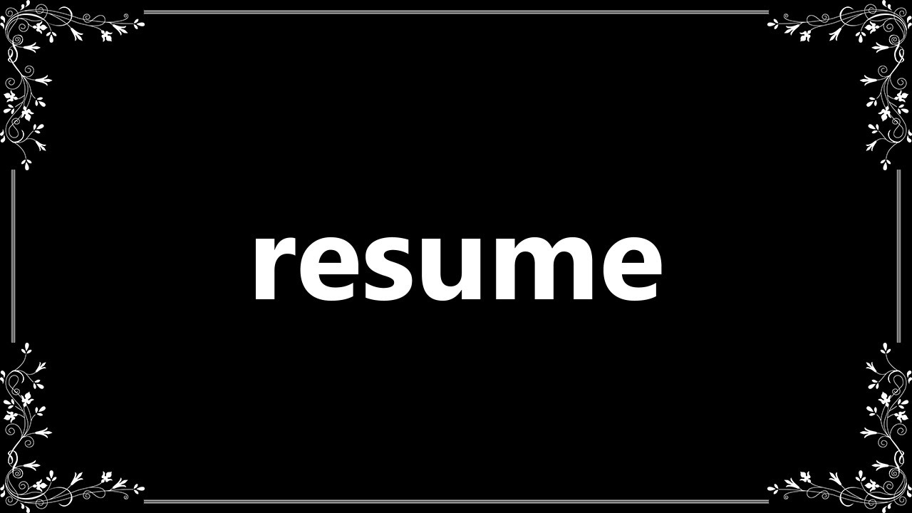 resume - definition and how to pronounce