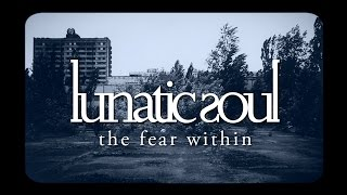 Lunatic Soul - The Fear Within (from Walking on a Flashlight Beam)