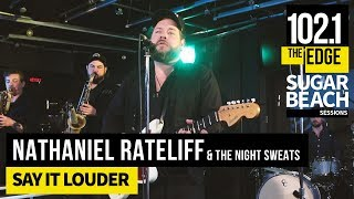 Nathaniel Rateliff & The Night Sweats - Say It Louder (Live at the Edge)