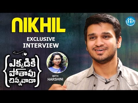 Nikhil Exclusive Interview    #EkkadikiPothavuChinnavada    Talking Movies With iDream #234