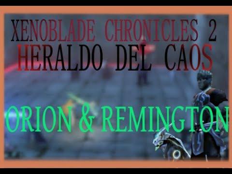 Xenoblade Chronicles 2 - GUÍA - HERALDO DEL CAOS - Orion & Remington.