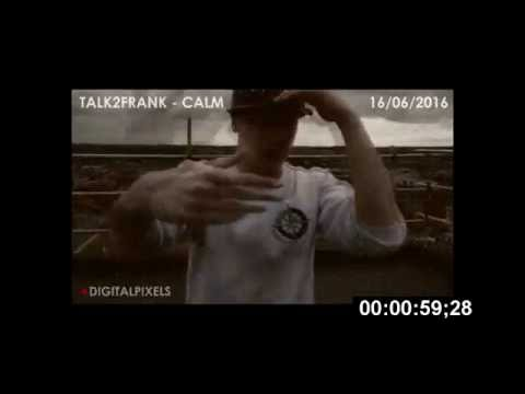 Talk2Frank - Calm [Music Video] | @DigitalPixels_