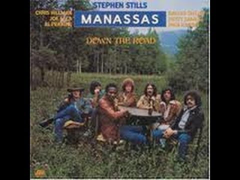 Stephen Stills and Manassas - Down The Road (Album - April 23, 1973)
