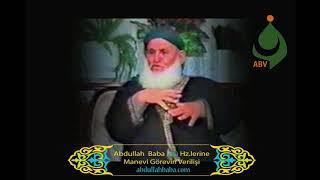 Abdullah Baba (ks) Hz.lerine Manevi Görevin Verilişi