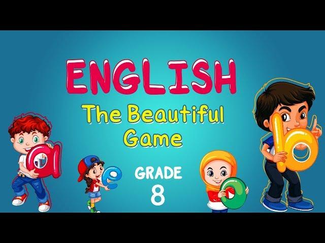 English   Grade 8   The Beautiful Game