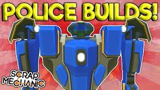 POLICE CARS, MECH, SWAT APC, & More! - Scrap Mechanic Gameplay - Best Police Builds