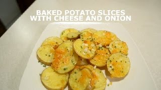 Baked Potato Slices With Cheese & Onion : Potatoes
