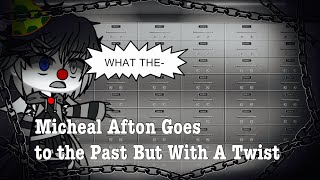 Micheal Afton Goes To The Past But With A Twist / (Original Idea) / FNAF