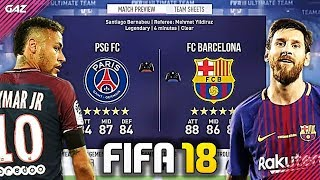 NEYMAR VS MESSI! PSG VS BARCELLONA in FIFA 18! [FIFA 17 con rose stagione 2017/2018]
