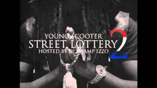 Young Scooter - Threw So Much ft. Lil Phat | Street Lottery 2