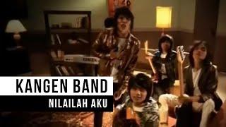Download Kangen Band - Nilailah Aku (Official Music Video)