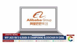 Why Jack Ma's Alibaba Is Championing Blockchain In China