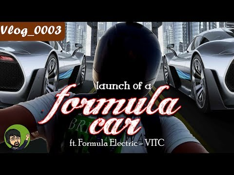 Vlog_0003  |  Launch of a formula car in the campus  |  Formula Electric  |  VIT University, Chennai