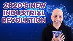 How You Can Profit From 2020's New Industrial Revolution with Life-Changing Trends