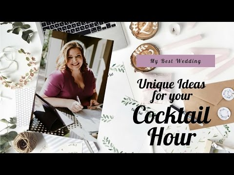 Wedding Planning: Unique Ideas for your Cocktail Hour