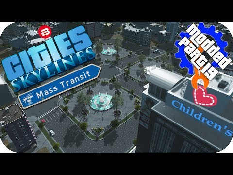 Cities Skylines Gameplay: MULTI- FOUNTAIN SQUARE Cities: Skylines Mods MASS TRANSIT DLC Part 19