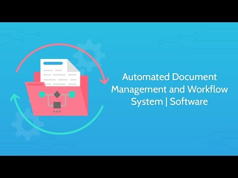 Automated Document Management and Workflow System   Software