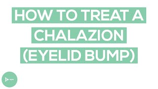 Chalazion (Eyelid Bump) Treatment   Exactly How To Treat This Annoying Condition   IntroWellness