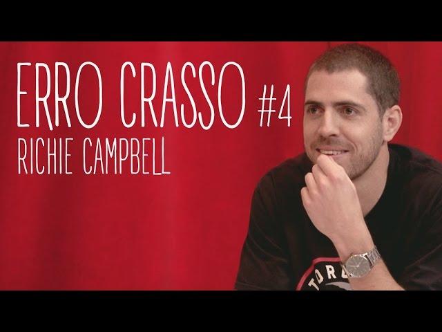 Erro Crasso #4 - RICHIE CAMPBELL quer ser amigo de Toy, come malaguetas e é viciado em kizomba.