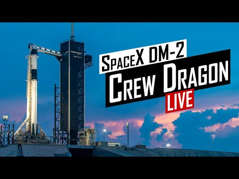 SpaceX Crew Dragon DM-2 Launch 🔴 Live