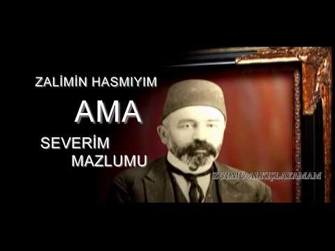 Zulmü Alkışlayamam / Şair: M. Akif ERSOY / Yorum: Selmani KAYA