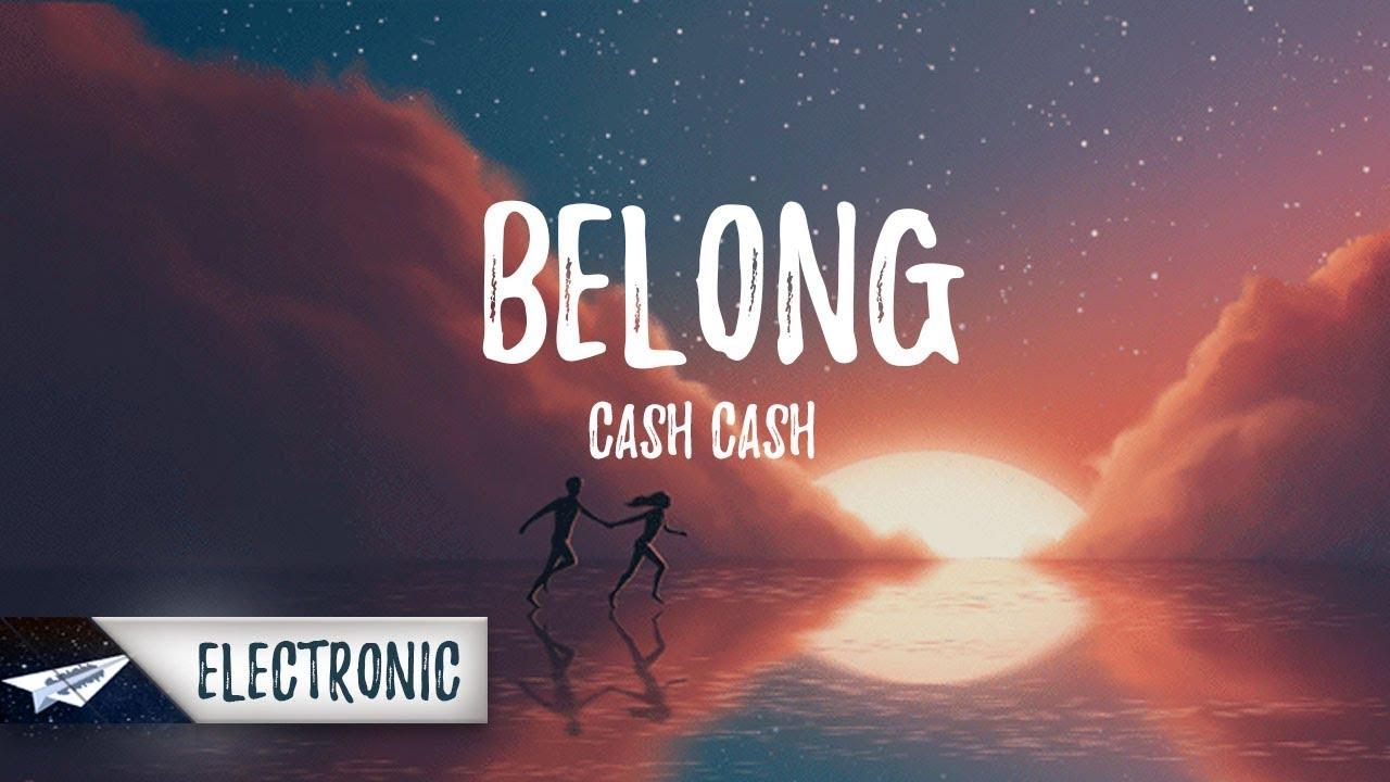Cash Cash - Belong (Lyrics / Lyric Video) ft. Dashboard Confessional